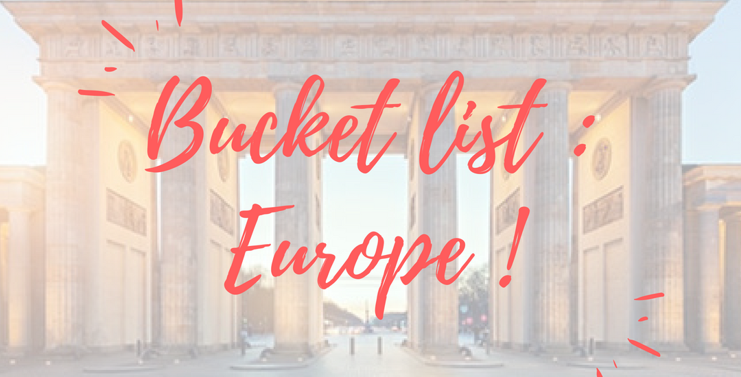 bucket list europe lavienmots