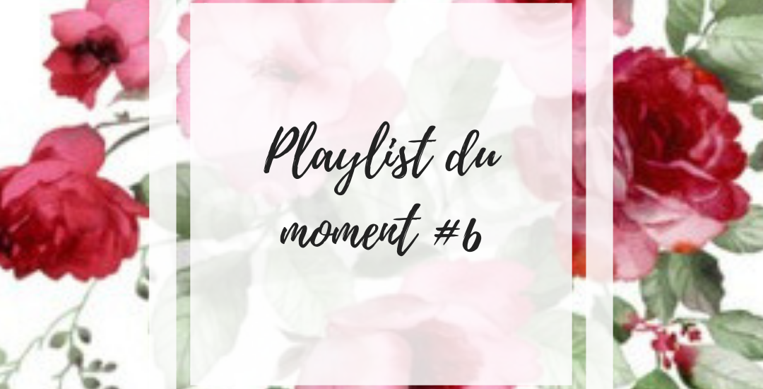 playlist-du-moment-6-lavienmots